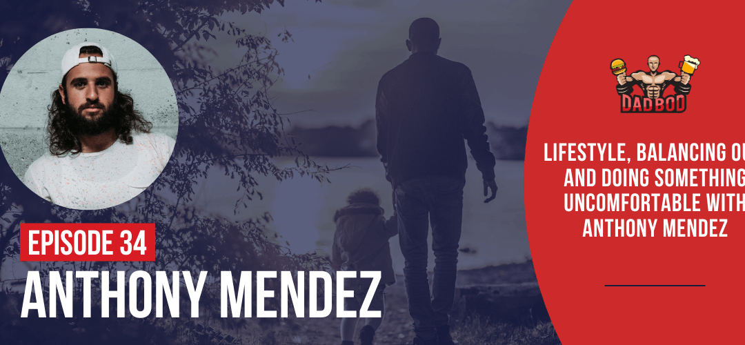 EP 34 – Doing Something Uncomfortable with Anthony Mendez