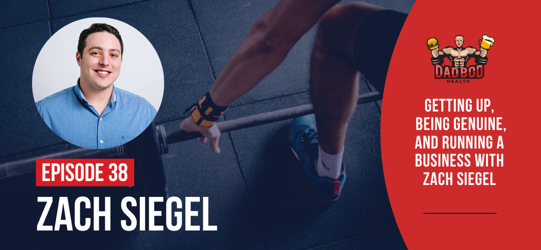 EP 38 – Getting Up, Being Genuine, and Running a Business with Zach Siegel